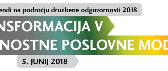 Konferenca 2018: TRANSFORMACIJA V TRAJNOSTNE POSLOVNE MODELE