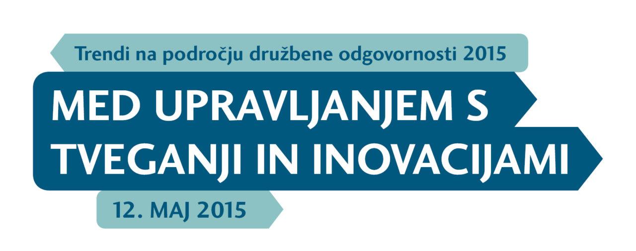 Trendi na področju družbene odgovornosti 2015: med upravljanjem s tveganji ininovacijami